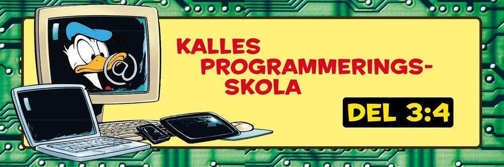 Kalles Programmeringsskola, del 3!